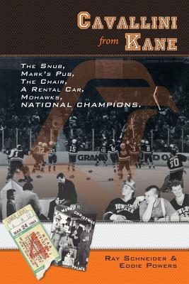 Cavallini from Kane: The Snub, Marks Pub, the Chair, a Rental Car, Mohawks, National Champions. Ray Schneider
