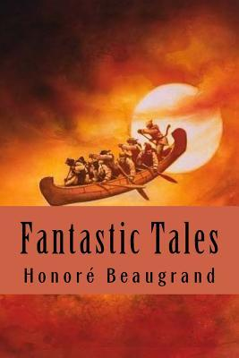 Fantastic Tales  by  Honoré Beaugrand