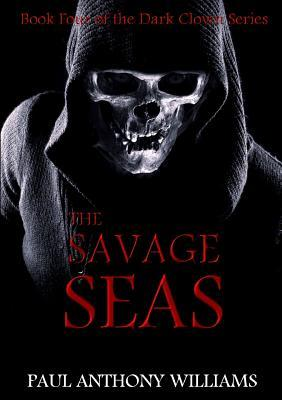 The Savage Seas  by  Paul Anthony Williams