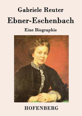Ebner-Eschenbach  by  Gabriele Reuter