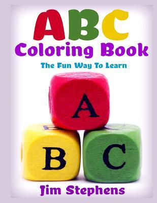 ABC Coloring Book: The Fun Way to Learn  by  Jim Stephens