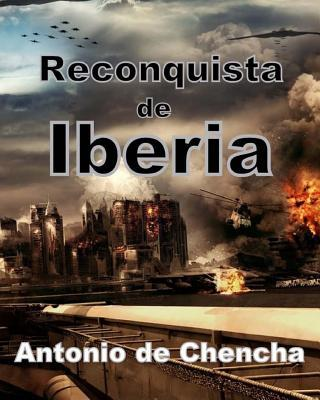 Reconquista de Iberia  by  Antonio De Chencha