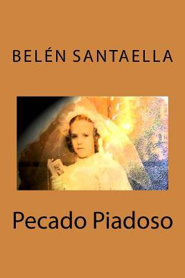 Pecado Piadoso  by  Belen Santaella
