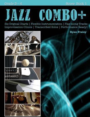 Jazz Combo Plus, Score Book 1: Flexible Combo Charts - Solo Transcriptions - Play-Along Tracks Ryan Fraley