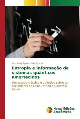 Entropia E Informacao de Sistemas Quanticos Amortecidos  by  Aguiar Vanderley