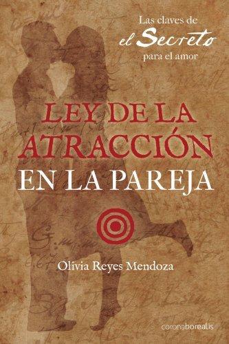 Ley de la atraccion en la pareja Olivia Mendoza