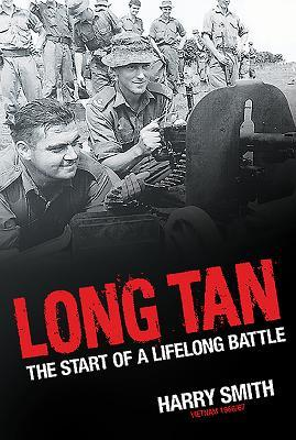 Long Tan: The Start of a Lifelong Battle  by  Harry Smith