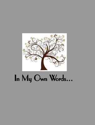 In My Own Words a Memory Album for One Person Just Becuz LLC