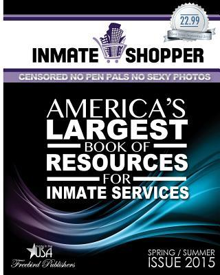 Inmate Shopper Spring/Summer Issue 2015 - Censored  by  Freebird Publishers