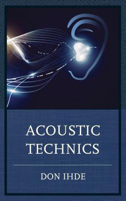 Acoustic Technics Don Ihde