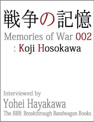 Memories of War 002: Koji Hosokawa  by  Yohei Hayakawa