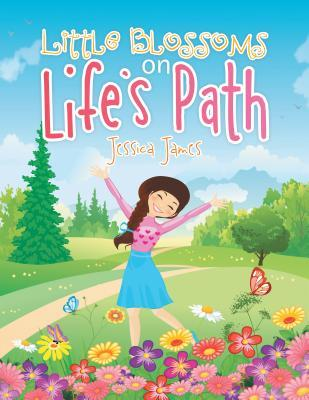 Little Blossoms on Lifes Path  by  Jessica         James