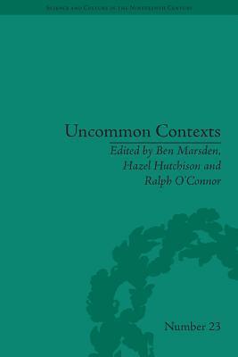 Uncommon Contexts: Encounters Between Science and Literature, 1800 1914  by  Ben Marsden