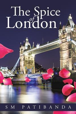 The Spice of London  by  Sm Patibanda