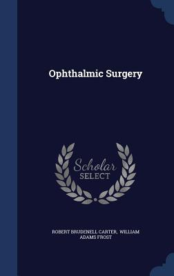Ophthalmic Surgery  by  Robert Brudenell Carter