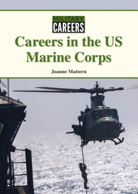 Careers in the US Marine Corps Joanne Mattern