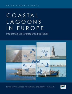 Coastal Lagoons in Europe: Integrated Water Resource Strategies  by  Ana Lillebo