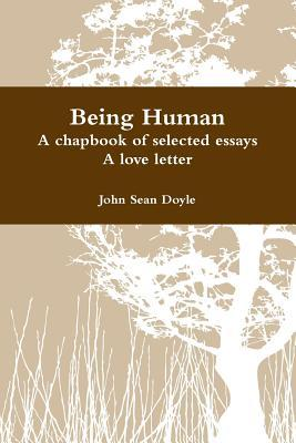 Being Human  by  John Sean Doyle