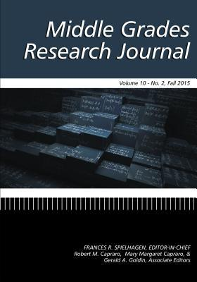 Middle Grades Research Journal Volume 10, Issue 2, Fall 2015 Frances Spielhagen