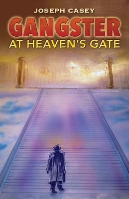 Gangster at Heavens Gate  by  Joseph Casey