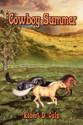Cowboy Summer  by  Robert D Culp