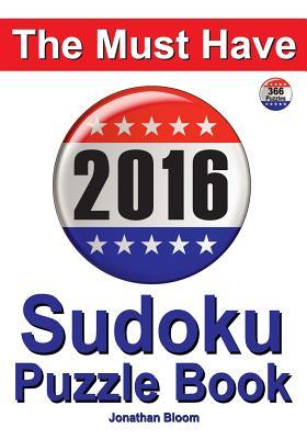 The Must Have 2016 Sudoku Puzzle Book  by  Jonathan Bloom