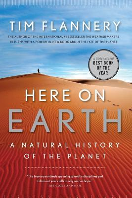 Here On Earth: A Natural History Of The Planet  by  Tim Flannery