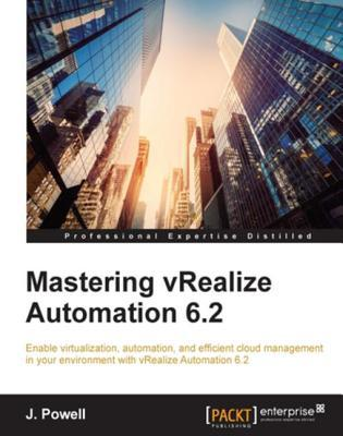 Mastering Vrealize Automation 6.2 J Powell