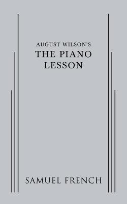 August Wilsons the Piano Lesson August Wilson
