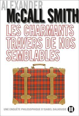 Les Charmants Travers de Nos Semblables  by  Alexander McCall Smith