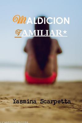 Maldicion Familiar* Yasmina Scarpetta
