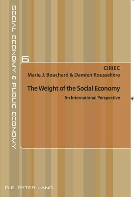 The Weight of the Social Economy  by  Marie J Bouchard