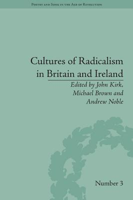 Cultures of Radicalism in Britain and Ireland  by  John Kirk