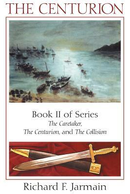 The Centurion: Book II  by  Richard F Jarmain