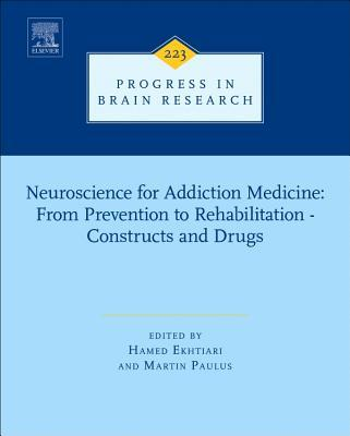Neuroscience for Addiction Medicine: From Prevention to Rehabilitation - Constructs and Drugs Hamed Ekhtiari