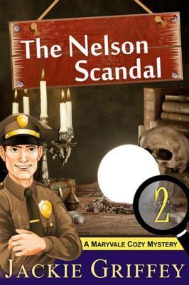 The Nelson Scandal (a Maryvale Cozy Mystery, Book 2)  by  Jackie Griffey