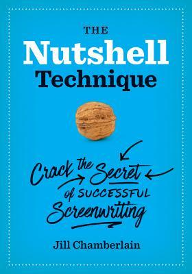 The Nutshell Technique: Crack the Secret of Successful Screenwriting  by  Jill Chamberlain