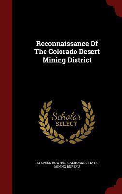 Reconnaissance of the Colorado Desert Mining District Stephen Bowers