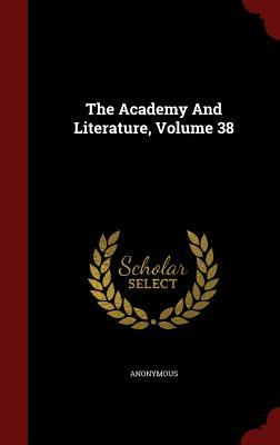 The Academy and Literature, Volume 38  by  Anonymous