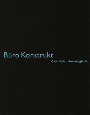 Buro Konstrukt: Anthologie 30 Heinz Wirz