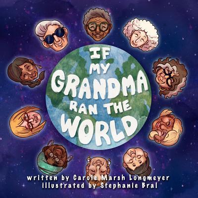 If My Grandma Ran the World  by  Carole Marsh Longmeyer