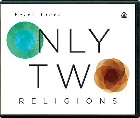 Only Two Religions Peter Jones