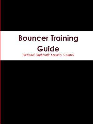 Bouncer Training Guide National Nightclub Security Council