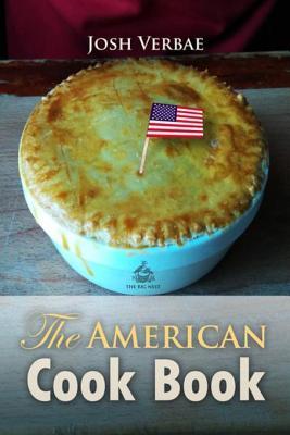 The American Cook Book Josh Verbae
