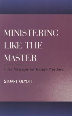 Ministering Like the Master  by  Stuart Olyott
