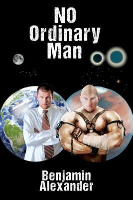 No Ordinary Man Benjamin Alexander