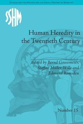 Human Heredity in the Twentieth Century  by  Bernd Gausemeier