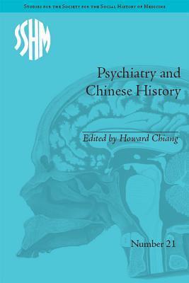 Psychiatry and Chinese History Howard Chiang