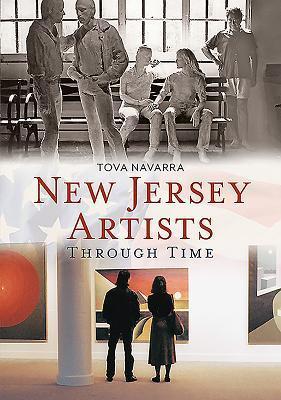 New Jersey Artists Through Time  by  Tova Navarra