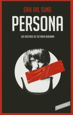 Persona (Los rostros de Victoria Bergman 1)  by  Erik Axl Sund